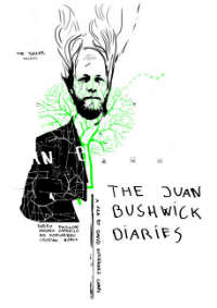 The Juan Bushwick Diaries 2013